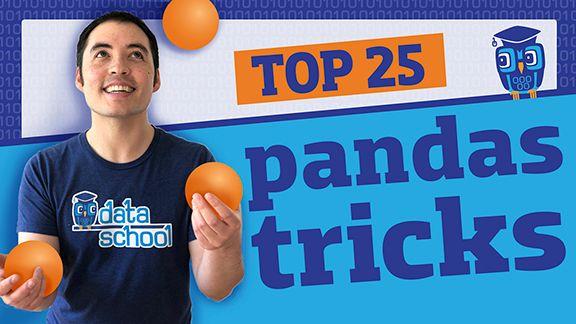 Data School's Top 25 Pandas Tricks (video)